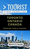 Greater Than a Tourist- Toronto Ontario Canada: 50 Travel Tips from a Local