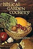 Biblical Garden Cookery, Eileen Gaden, 0915684055
