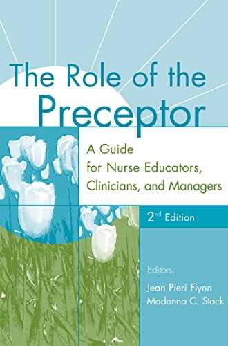 The Role of the Preceptor: A Guide for Nurse Educators, Clinicians, and Managers, 2nd Edition Pdf