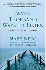 Seven Thousand Ways to Listen: Staying Close to What Is Sacred Paperback