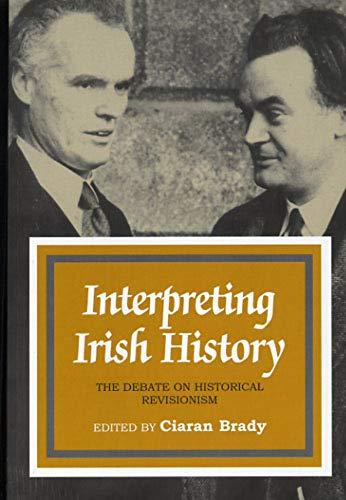 Interpreting Irish History: The Debate on Historical Revisionism 1938-1994