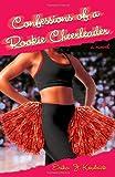 Confessions of a Rookie Cheerleader, Erika J. Kendrick, 0345494865