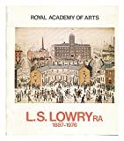 img - for L. S. Lowry RA, 1887-1976: [catalogue of an exhibition held at the Royal Academy], 4 September to 14 November [1976] book / textbook / text book