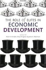The Role of Elites in Economic Development (Wider Studies in Development Economics) Paperback