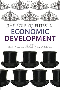 image for The Role of Elites in Economic Development (WIDER Studies in Development Economics)
