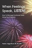 When Feelings Speak, Listen!, Moore, 1483401707