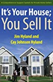 It's Your House; You Sell It, Jim Hyland and Cay Johnson Hyland, 1621473252