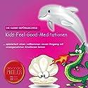 Kids-Feel-Good-Meditationen: Die kleine Gefühlsschule Hörbuch von Alexandra Pichler Gesprochen von: Alexandra Pichler
