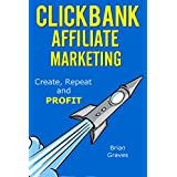 Clickbank Affiliate Marketing: 30 Days to Your First 800 Online Then Just Rinse and Repeat Over and Over: Clickbank, passive income, affiliate marketing, Clickbank made easy, Clickbank for beginners