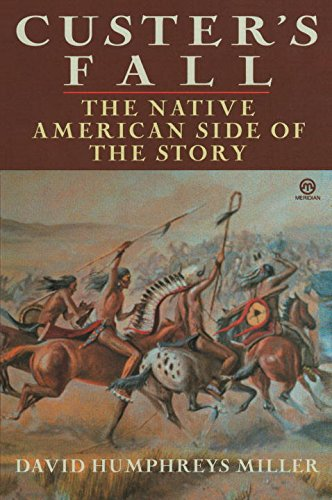 Custer's Fall: The Native American Side of the Story (Meridian)