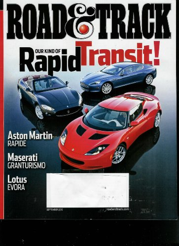 Road and Track, September 2010 Volume 62, No. 1 (Cover Story) Rapid Transit: the Aston Martin Rapide, the Maserati Gran-Turismo Convertible the Lotus Evora and Porsche Cayman S.