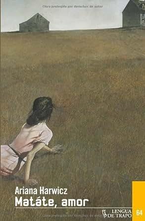 Matate, amor (Nueva Biblioteca nº 183) (Spanish Edition)