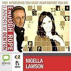 Enough Rope with Andrew Denton: Nigella Lawson Radio/TV von Andrew Denton Gesprochen von: Nigella Lawson