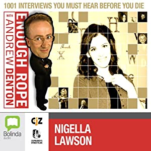 Enough Rope with Andrew Denton: Nigella Lawson Radio/TV Program
