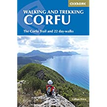 Walking and Trekking on Corfu: The Corfu Trail and 22 outstanding day-walks (Cicerone Guides)
