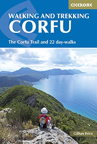 Walking and Trekking on Corfu: The Corfu Trail and 22 outstanding day-walks (Cicerone (Corfu Greece Map)