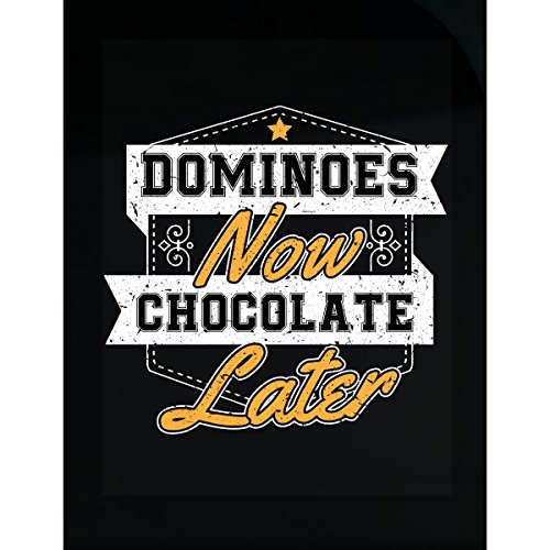 Dominoes Now Chocolate Later - Sticker