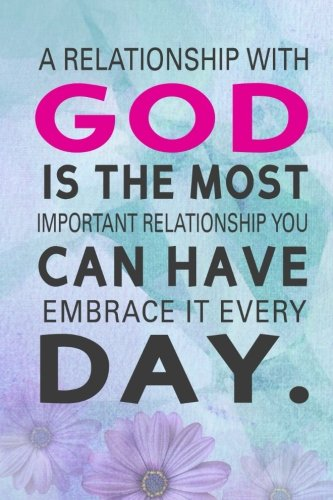 """Download A relationship with God is the most important  relationship you Can Have Embrace It Every Day: 2018 Christian Art Daily Weekly Monthly Planner 6""""x 9"""" ... 4 (2018 Weekly Planner Christian God Series) PDF"""