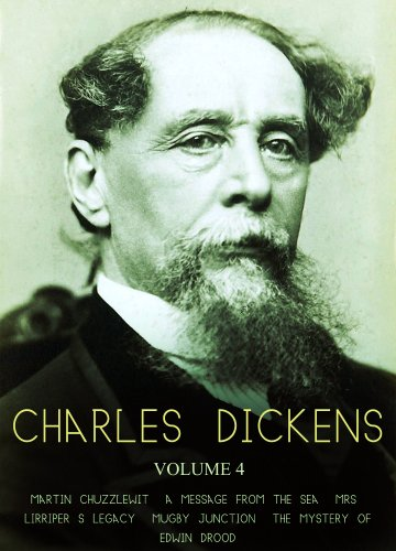 Works of Charles Dickens Volume 4: Martin Chuzzlewit, A Message From The Sea, Mrs. Lirriper's Legacy, Mugby Junction, The Mystery Of Edwin Drood