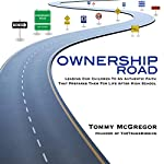 Ownership Road: Leading Our Children to an Authentic Faith That Prepares Them for Life After High School   Tommy McGregor