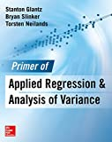 Primer of Applied Regression & Analysis of Variance 3E, Glantz, Stanton and Slinker, Bryan, 0071824111