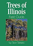 Trees of Illinois Field Guide (Tree Identification Guides)