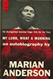 img - for My Lord, What a Morning an Autobiography by Marian Anderson book / textbook / text book
