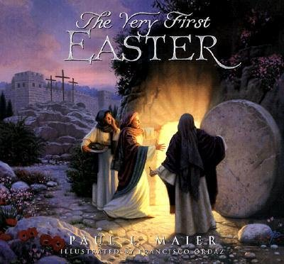 [(The Very First Easter )] [Author: Paul L. Maier] [Mar-2000]