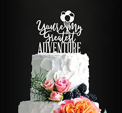 Glitter Silver You're My Greatest Adventure Wedding Cake Topper, Elegant Romantic Cake Topper For Wedding/Anniversary/Engaged/Bridal/Shower Party Decorative, Birthday Cake Topper ()