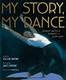 img - for My Story, My Dance: Robert Battle's Journey to Alvin Ailey book / textbook / text book