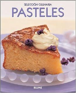 Selección culinaria. Pasteles: Pasteles. Selección culinaria: Amazon.es: C.E. SERRANO, Clara E. Serrano Perez: Libros