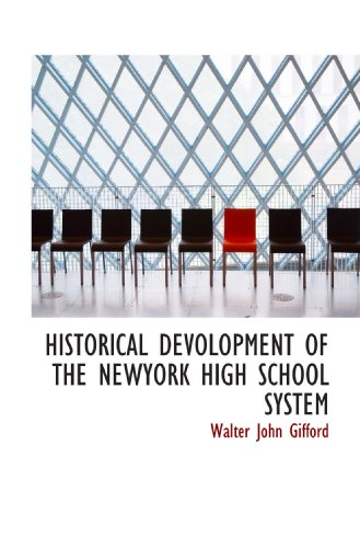 HISTORICAL DEVOLOPMENT OF THE NEWYORK HIGH SCHOOL SYSTEM