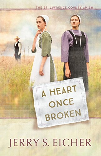 A Heart Once Broken (The St. Lawrence County Amish Book 1) by [Eicher, Jerry S.]