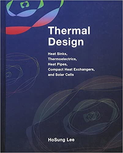 Thermal design heat sinks thermoelectrics heat pipes compact thermal design heat sinks thermoelectrics heat pipes compact heat exchangers and solar cells 1st edition fandeluxe Image collections