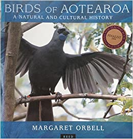 Birds of Aotearoa: A Natural and Cultural History