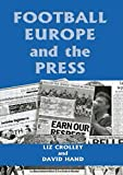 img - for Football, Europe and the Press (Sport in the Global Society) book / textbook / text book