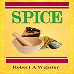 Spice | Robert A. Webster