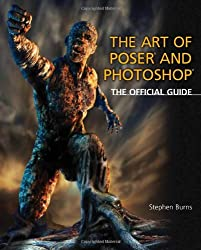 The Art of Poser and Photoshop: The Official e-frontier Guide