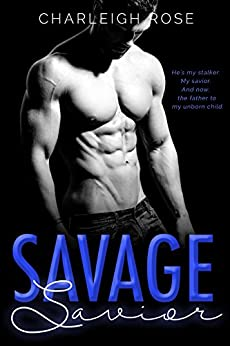 Savage Savior (Savage People Book 3) by [Rose, Charleigh]
