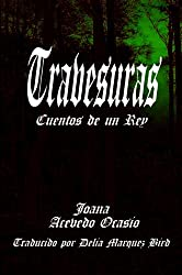 Travesuras, Cuentos de un Rey (Spanish Edition)