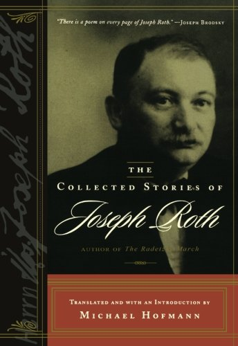 Read Online The Collected Stories of Joseph Roth (B'Nai B'Rith Jewish Heritage Classics (Paperback)) PDF