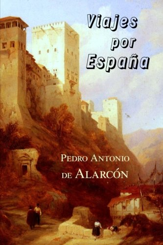 Viajes por España: Amazon.es: Antonio de Alarcón, Pedro: Libros
