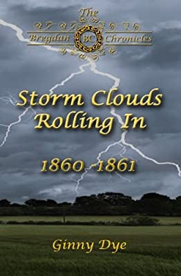 Storm Clouds Rolling In (# 1 in the Bregdan Chronicles Historical Fiction Romance Series) (Volume 1)