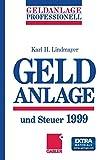 Geldanlage und Steuer 1999, Lindmayer, Karl H., 3322826384