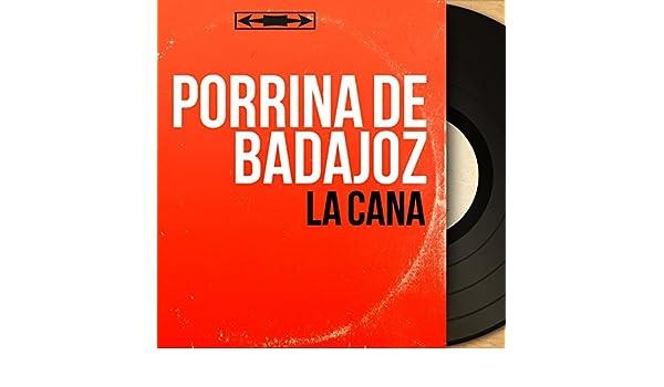 La Cana (Mono Version) de Porrina De Badajoz en Amazon Music - Amazon.es