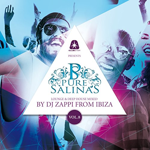 Various Artists - Pure Salinas, Vol. 8 (Compiled by DJ Zappi) [Lounge & Deep House Mixed] (2017) [WEB FLAC] Download