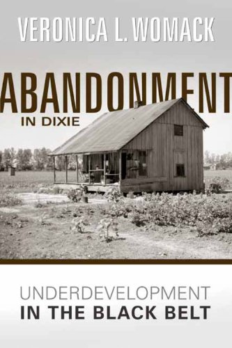 Abandonment in Dixie: Underdevelopment in the Black Belt (Voices of the African Diaspora)