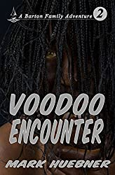 Voodoo Encounter (Barton Family Adventure Book 2)