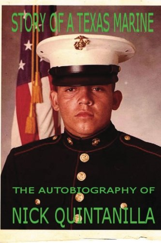 Book: Story of a Texas Marine - The Autobiography of Nick Quintanilla by Nick Quintanilla