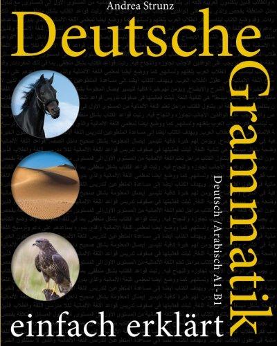 Deutsche Grammatik einfach erklärt: A1-B1 Deutsch / Arabisch